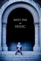 VOCALOID: Anti the Holic by MadeinPlute