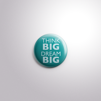 Think Big Dream Big Mock Up by MermaidSoupButtons