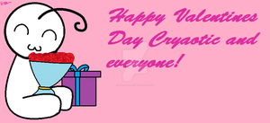 Happy Valentines Day to Cryaotic and everyone! by 1132002GABY