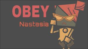 Obey Nastasia Wallpaper by LostCrystal