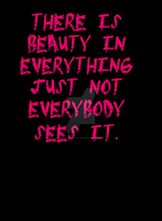 There is Beauty in Everything! by Masterstshirts