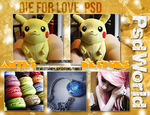 + Psd Die For You by OurDreamsComeTrue