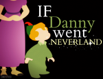If Danny went NEVERLAND by MIKEYCPARISII