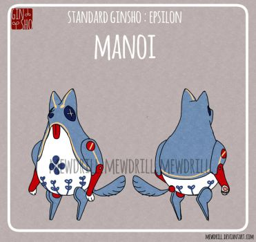 [OPEN/FREE] Standard Ginsho Epsilon : Manoi by Mewdrill