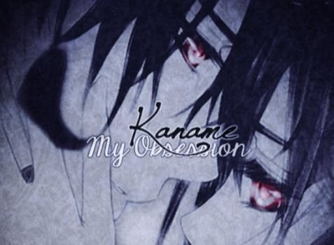 Kaname My Obsession by Adoyash