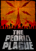 The Peoria Plague - Poster by sitrirokoia