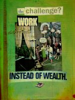 the challenge - work instead of wealth by fleetofgypsies