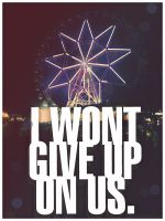 I won't give up on us by divzz
