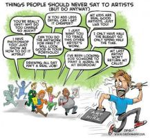 Things People Should Never Say To Artist (But Do) by mr-grump