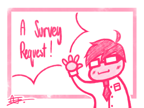 [Survey] Check the Description for more Info~! by Alphaawsm