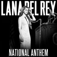 Lana Del Rey - National Anthem by HollisterCo