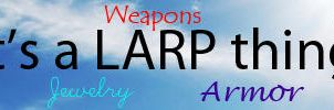 It's a LARP thing by mudbloodjew