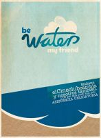 be water my friend by panchito420