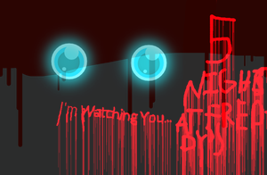 I'm watching you... Five nights at Freddy's by Leilarae001122