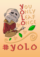 YOLO - You Only LEAF Once! T-shirt Design by a745
