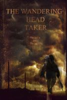 the wandering head taker poster. by Spays