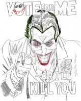 Vote for me Or Ill kill you by JokerfiedCrane