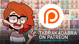 PATREON INTRO VIDEO - IN DISCRIPTION by tabby-like-a-cat