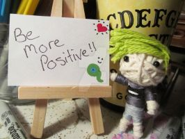 Be More Positive!! by SarahJaneArtist