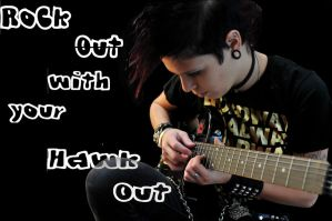 Rock Out With Your Hawk Out by xthefallenxfilmsx