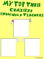 My Top Three Craziest Imaginary Teachers Meme by Austria-Man