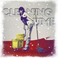 Cleaning Time by MAR10MEN
