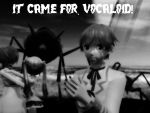 It Came for Vocaloid! by ConceptScion