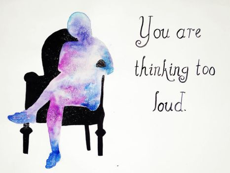 You're thinking too loud by ShyyBoyy