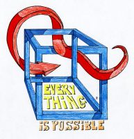Everything's possible by webbugt