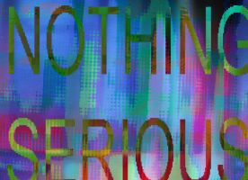 Nothingserious by AZX309