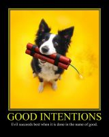 Good Intentions Motivatinal Poster by DaVinci41