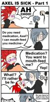 Axel is Sick - Part 1 by Forbidden-Siren
