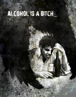 Alcohol is bitch by DevCageR