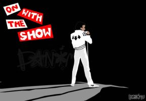 On With The Show by danimu