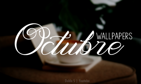 WALLPAPERS | OCTUBRE 16 by SoClassic