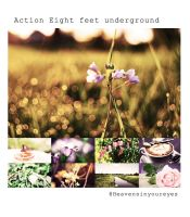Action Eight feet underground. by Heavensinyoureyes