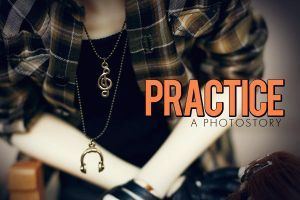 Practice: A Photostory by dollstars