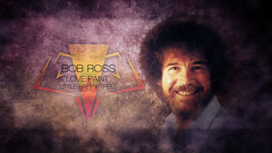 Bob Ross - Happy Little Grunges (Mackaged Collab) by SandwichDelta