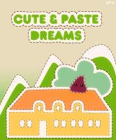 _Cute And Paste Dreams_ by drearetro