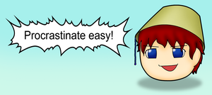 Procrastinate Easy! by Shinichi-Toramaru