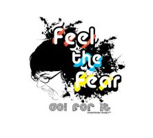 feel the fear, go for it by deftbeat