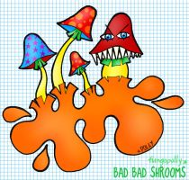 Bad Bad Shrooms by fungopolly