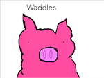 Waddles! The Pig by Snowyclaw313
