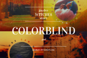 15 Colorblind Afternoon.psd by 12WitchesStore