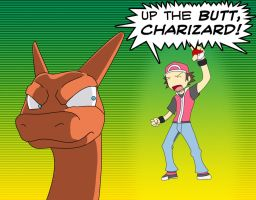 UP THE BUTT CHARIZARD by DynamiteBreakdown