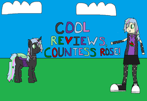 MLP: Cool Reviews, Countess Rose! by RainbowxxxDash