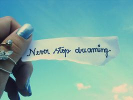 NeverStopDreaming. by NevarielN