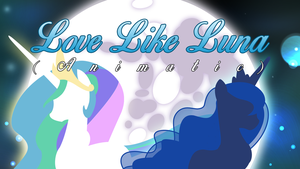 Love Like Luna Animatic Titlecard by GoldenFoxDA