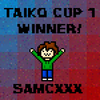 Taiko Cup #1 Winner: SamCXXX! by ToreTR