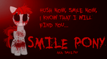 ''The Smile Pony'' AKA: SMILE.PNY (Story in Desc.) by SecretAgentJonathon